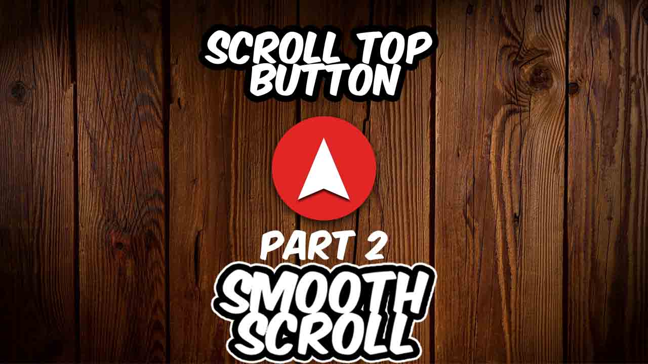 Smooth Scroll Back To Top Button - PART 2
